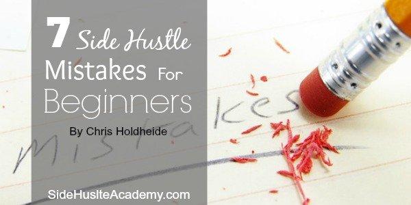 7 Side Hustle Mistakes For Beginners